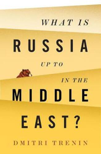 What Is Russia Up To in the Middle East? by Dmitri V. Trenin Paperback Book Free