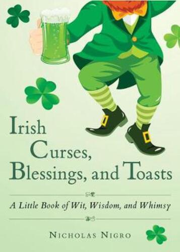Irish Curses, Blessings, and Toasts by Nicholas Nigro Paperback Book Free Shippi