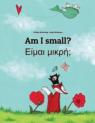 Am I Small? Eimai Mikre? Children's Picture Book English-Greek ( by Winterberg P