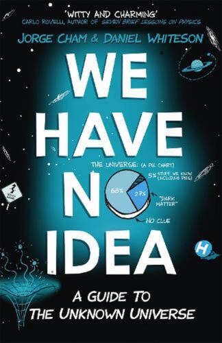 We Have No Idea: A Guide to the Unknown Universe by Jorge Cham Paperback Book Fr