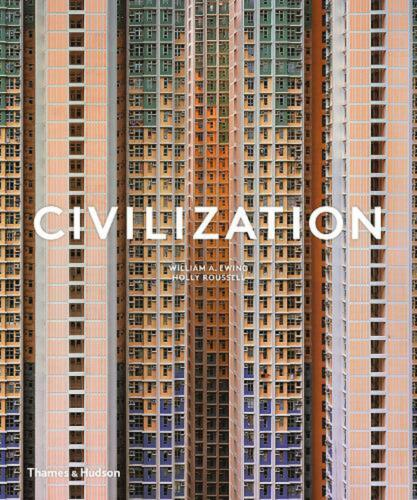 Civilization: The Way We Live Now by William A. Ewing Hardcover Book Free Shippi