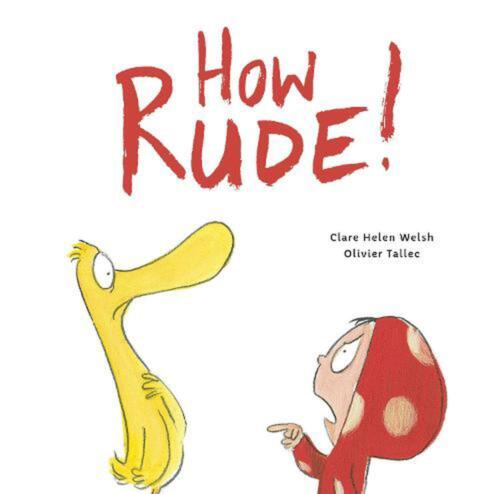 How Rude! by Clare Helen Welsh Hardcover Book Free Shipping!