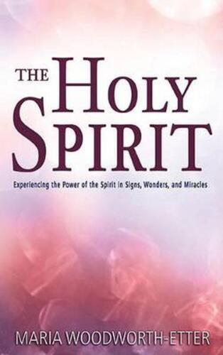 The Holy Spirit by Maria Woodworth-Etter (English) Paperback Book Free Shipping!