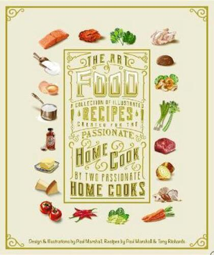 The Art of Food: A Collection of Illustrated Recipes by Paul Marshall Paperback