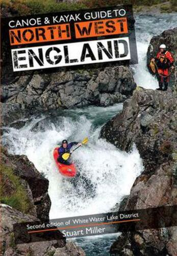 Canoe & Kayak Guide to North West England by Stuart Miller Paperback Book Free S