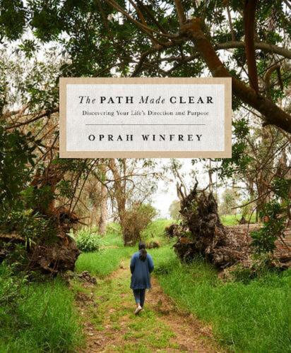 The Path Made Clear: Discovering Your Life's Direction and Purpose by Oprah Winf