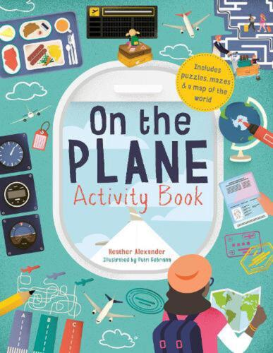On the Plane Activity Book: Includes puzzles, mazes, dot-to-dots and drawing act
