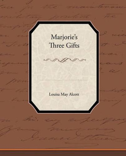 Marjorie S Three Gifts by Louisa May Alcott (English) Paperback Book Free Shippi