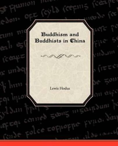 Buddhism and Buddhists in China by Lewis Hodus (English) Paperback Book Free Shi