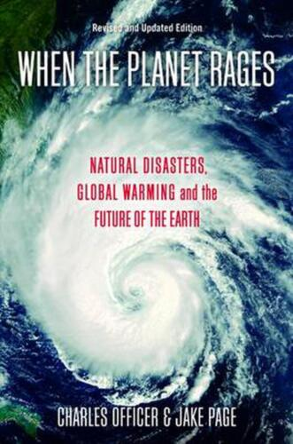 When the Planet Rages: Natural Disasters, Global Warming and the Future of the E
