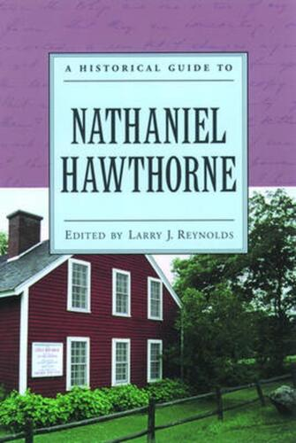 A Historical Guide to Nathaniel Hawthorne by Larry, J. Reynolds (English) Paperb