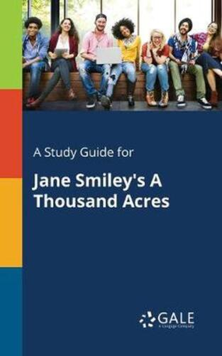 A Study Guide for Jane Smiley's A Thousand Acres by Cengage Learning Gale (Engli