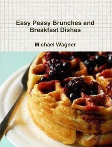 Easy Peasy Brunches and Breakfast Dishes by Michael Wagner (Catalan) Paperback B