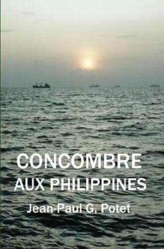 Concombre Aux Philippines by Jean-paul G. Potet (French) Paperback Book Free Shi
