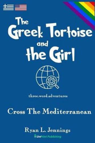 Greek Tortoise and the Girl: Cross the Mediterranean by Ryan L. Jennings Paperba