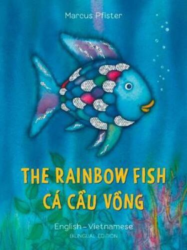 Rainbow Fish: Bilingual Edition (English-Vietnamese) by Marcus Pfister (Vietname
