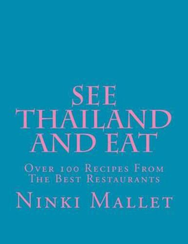 See Thailand and Eat by Ninki Mallet (English) Paperback Book Free Shipping!