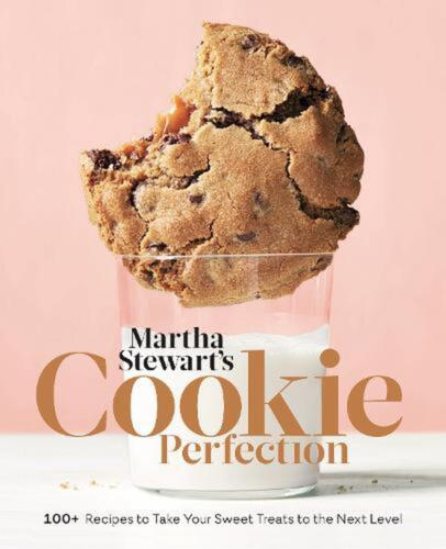 Martha Stewart's Cookie Perfection: 100+ Recipes to Take Your Sweet Treats to th