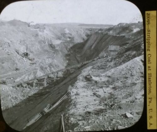 Strip Mining Coal, Hazelton Pennsylvania, Circa 1910's Magic Lantern Glass Slide