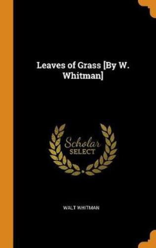 Leaves of Grass [by W. Whitman] by Walt Whitman Hardcover Book Free Shipping!