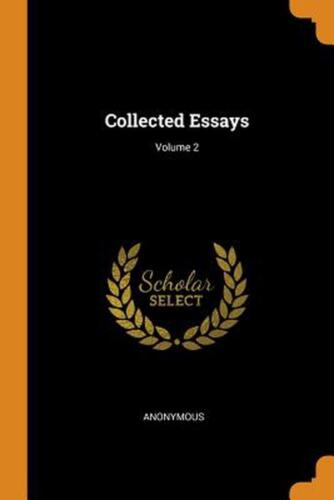 Collected Essays; Volume 2 by Anonymous (English) Paperback Book Free Shipping!
