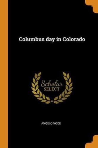 Columbus Day in Colorado by Angelo Noce Paperback Book Free Shipping!