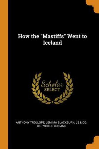 How the Mastiffs Went to Iceland by Anthony Trollope (English) Paperback Book Fr