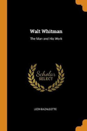 Walt Whitman: The Man and His Work by Leon Bazalgette Paperback Book Free Shippi