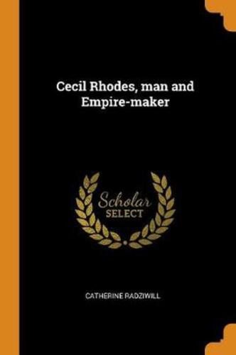 Cecil Rhodes, Man and Empire-maker by Catherine Radziwill Paperback Book Free Sh