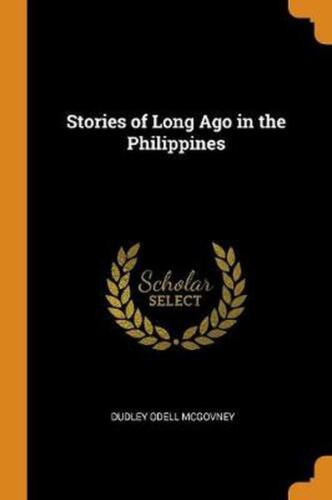 Stories of Long Ago in the Philippines by Dudley Odell Mcgovney Paperback Book F