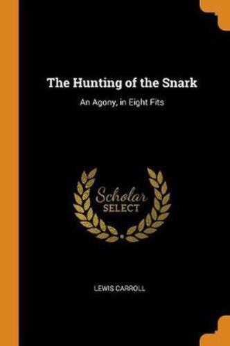 Hunting of the Snark: An Agony, in Eight Fits by Lewis Carroll Paperback Book Fr