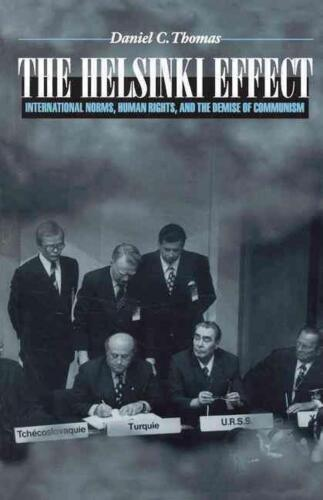 The Helsinki Effect: International Norms, Human Rights, and the Demise of Commun