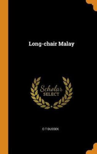 Long-chair Malay by O.T. Dussek Hardcover Book Free Shipping!