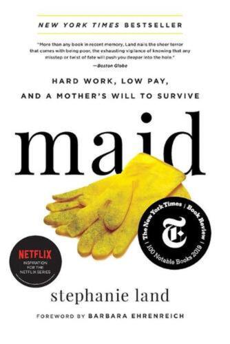 Maid: Hard Work, Low Pay, and a Mother's Will to Survive by Stephanie Land (Engl