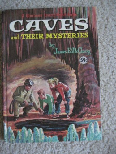 Caves and Their Mysteries A WHITMAN LEARN ABOUT BOOK 1962 Hardcover