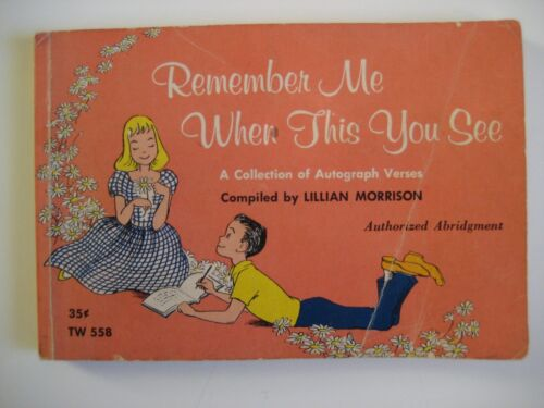 Remember Me When This You See 1964 Lillian Morrison AUTOGRAPH VERSES Illustrated