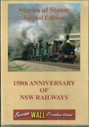 BEVAN WALL PRODUCTIONS - STORIES OF STEAM SPECIAL EDITION 150 ANNIVERSARY NSWR