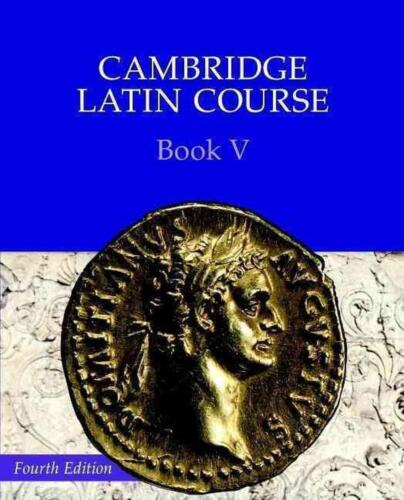 Camb Latin Course Book 5 4ed by Cambridge School Classics Project (English) Pape