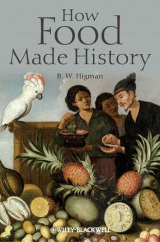 How Food Made History by B.W. Higman (English) Paperback Book Free Shipping!