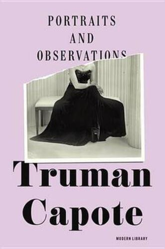 Portraits and Observations: The Essays Of Truman Capote by Truman Capote (Englis