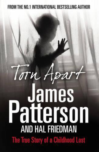 Torn Apart: The True Story of a Childhood Lost by James Patterson (English) Pape