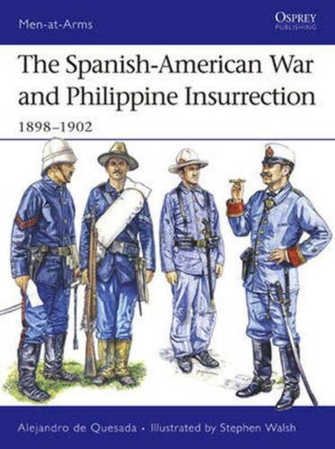 The Spanish-American War and Philippine Insurrection: 1898-1902 by Alejandro M.