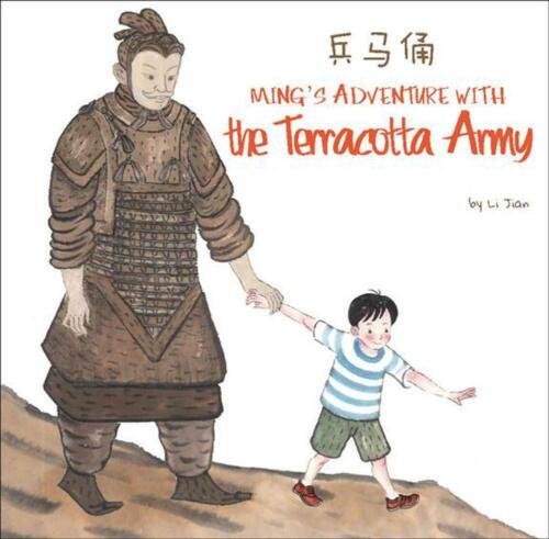 Ming's Adventure with the Terracotta Army: A Story in English and Chinese by Li