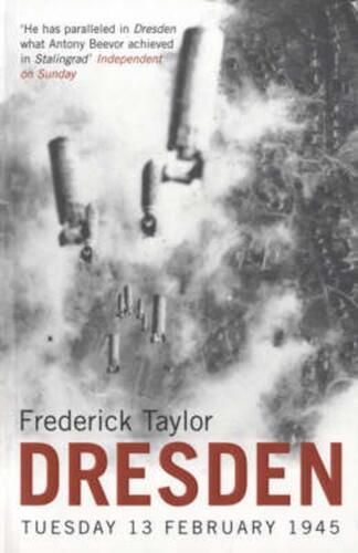 Dresden: Tuesday, 13 February, 1945 by Frederick Taylor (English) Paperback Book