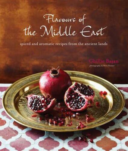 Flavours of the Middle East: Spiced and Aromatic Recipes from the Ancient Lands