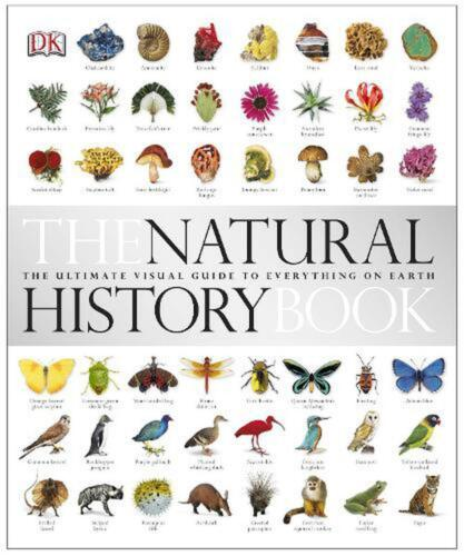 Natural History Book: The Ultimate Visual Guide to Everything on Earth by Dk Har