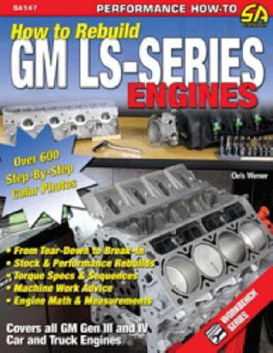 How to Rebuild GM LS-Series Engines: This Workbench Series Book is a Complete Re