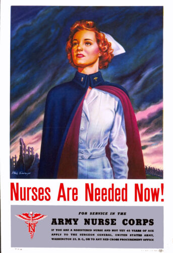 1940s Nurses are needed now WWII American Patriotic Advertisement Poster PrintUnited States - 156437