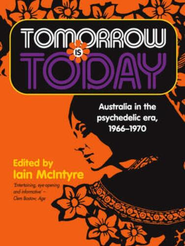 Tomorrow is Today: Australia in the psychedelic era, 1966-1970 Paperback Book Fr