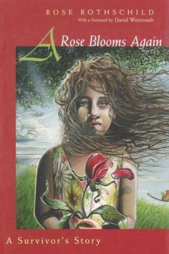 A Rose Blooms Again: A Survivor's Story by Rose Rothschild (English) Hardcover B